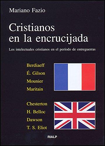 9788432136702: Cristianos en la encrucijada: Los intelectuales cristianos en el período de entreguerras (Vértice)