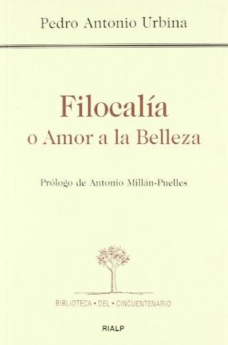 Filocalia o Amor a la Belleza: Pedro Antonio Urbina