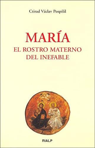 9788432136870: MARIA EL ROSTRO MATERNO DEL INEFABLE