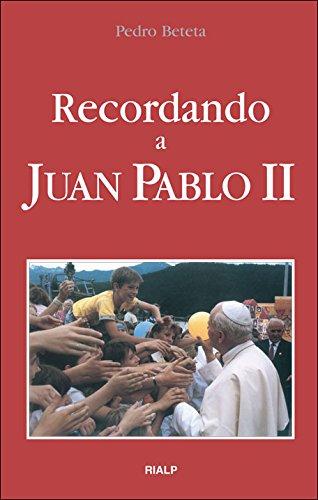 Recordando a Juan Pablo II (Paperback): Pedro Beteta López
