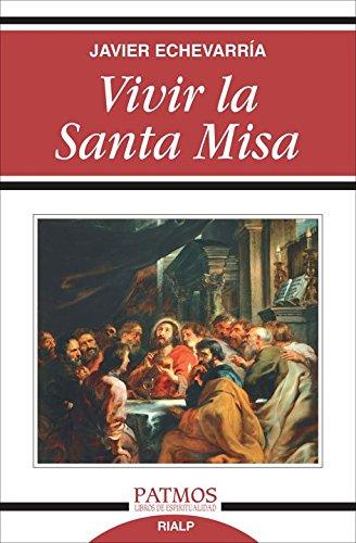 9788432137723: Vivir la santa misa