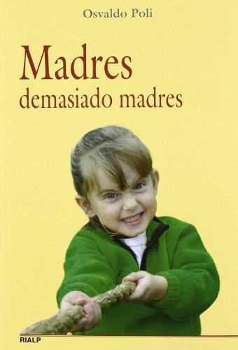 9788432138454: Madres demasiado madres