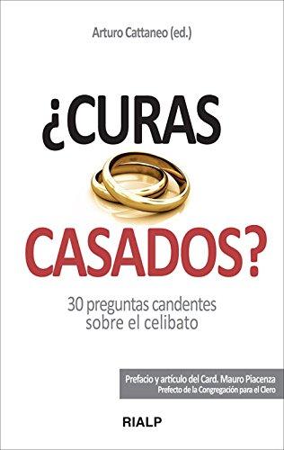 9788432139475: ¿Curas casados? : 30 preguntas candentes sobre el celibato