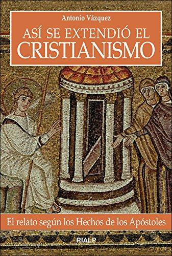 9788432139710: Así se extendió el cristianismo (Biografías y Testimonios)