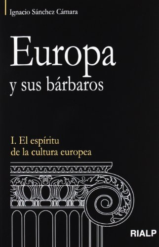 9788432142215: Europa y sus bárbaros: I. El espíritu de la cultura europea