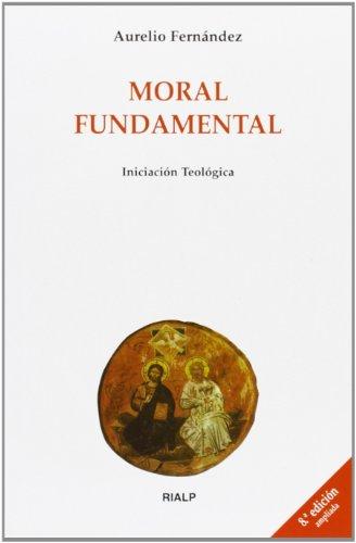9788432142741: Moral fundamental (Biblioteca de Iniciación Teológica)