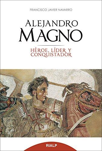 9788432143243: Alejandro Magno. Héroe, líder y conquistador