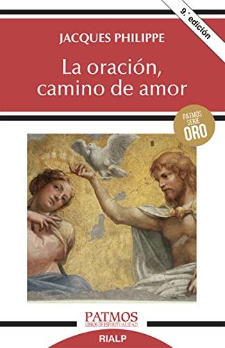 9788432143632: La oración, camino de amor (Patmos)