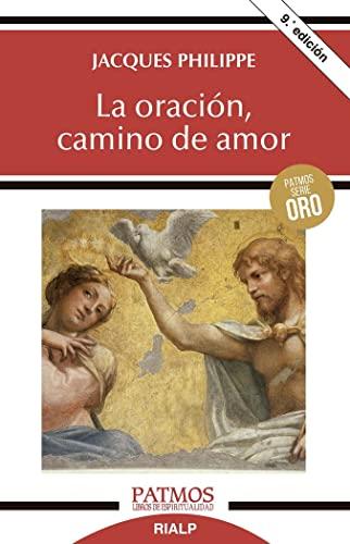 La oración, camino de amor: Jacques Philippe
