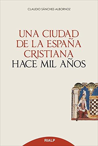 9788432144103: Una Ciudad De La España Cristiana Hace Mil Años (Historia y Biografías)