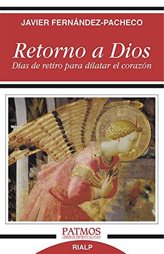 9788432146794: Retorno a dios. dias de retiro para dilatar corazón (Patmos)