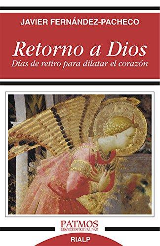 9788432146800: Retorno a Dios: Días de retiro para dilatar el corazón (Patmos)