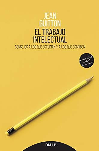 9788432150616: Trabajo Intelectual: Consejos a los que estudian y a los que escriben (Pensamiento Actual)
