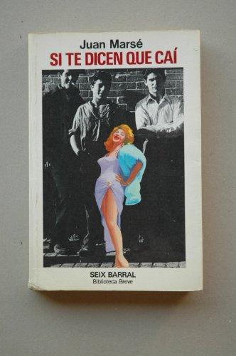 9788432203022: Si te dicen que caí (Biblioteca breve ; 398 : Novela) (Spanish Edition)