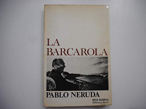 Barcarola, La (Biblioteca breve) (Spanish Edition): Neruda, Pablo