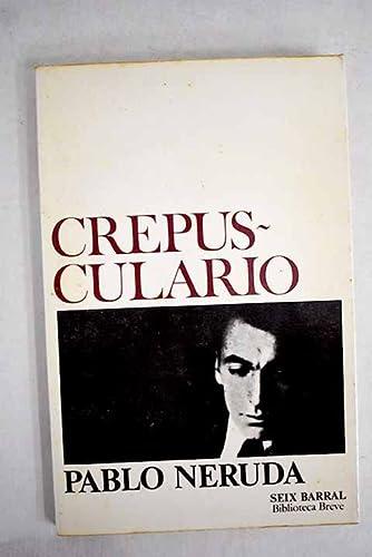 Crepusculario.: Neruda, Pablo.