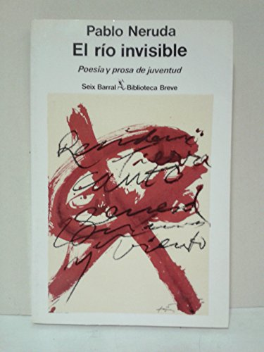 Rio Invisible, El (English, Spanish and Spanish: Pablo Neruda