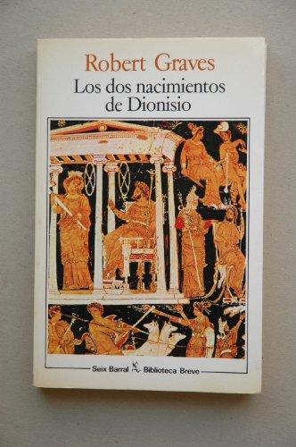 LOS DOS NACIMIENTOS DE DIONISIO y otros: GRAVES, Robert