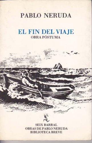 9788432203985: El Fin Del Viaje: El Fin Del Viaje (Obras de Pablo Neruda) (Spanish Edition)
