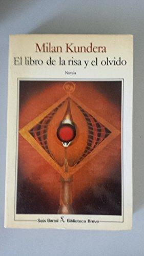 El Libro De LA Risa Y El Olvido: Kundera, Milan