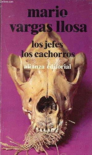 Los Jefes los Cachorros / The Cubs: Mario Vargas Llosa