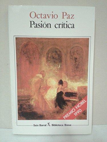 Pasión crítica (Biblioteca breve): Octavio Paz