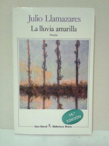 LA Lluvia Amarilla (Biblioteca breve) (Spanish Edition): Llamazares, Julio