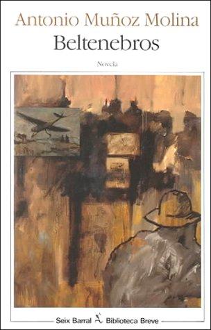 Beltenebros (Biblioteca breve): Molina, Antonio Munoz