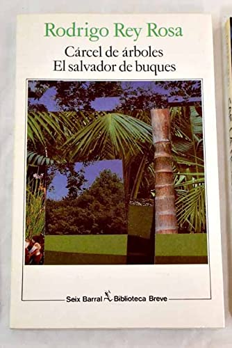 9788432206627: Carcel de Arboles-El Salvador De Buques (Biblioteca breve) (Spanish Edition)