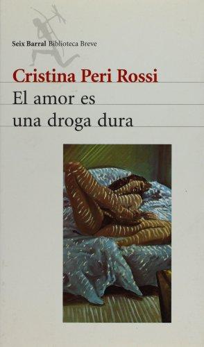 9788432208072: El amor es una droga dura (Biblioteca breve) (Spanish Edition)