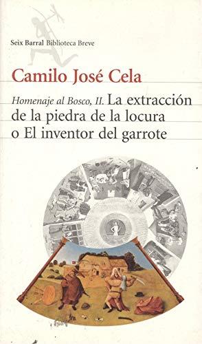 9788432208089: La extraccion de la piedra de la locura, o, El inventor del garrote (Homenaje al Bosco) (Spanish Edition)