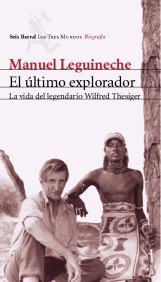 9788432208843: El Ultimo Explorador: la Vida del Legendario Wilfred Thesiger