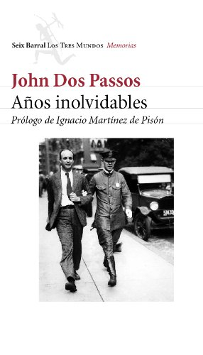 Anos inolvidables/ Unforgettable Years (Spanish Edition) (9788432208966) by John Dos Passos