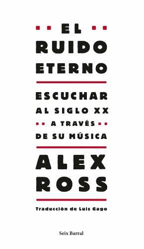 9788432209130: El ruido eterno: Escuchar al siglo XX a través de su música (Los Tres Mundos)