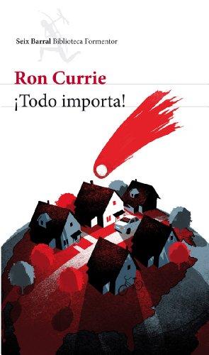 TODO IMPORTA Seix Barral: RON, CURRIE