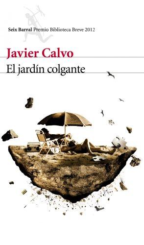 9788432209581: El jardín colgante: Premio Biblioteca Breve 2012
