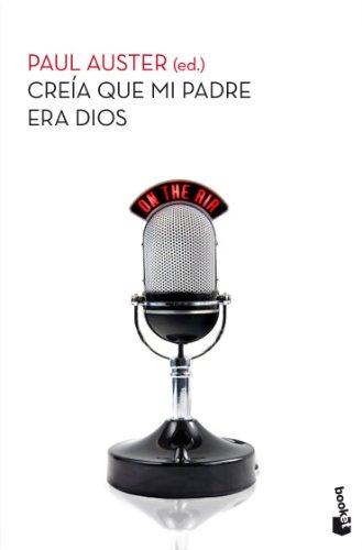 9788432210396: Creía que mi padre era Dios (Biblioteca Paul Auster)