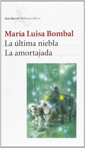 LA ULTIMA NIEBLA - LA AMORTAJADA: MARÍA LUISA BOMBAL