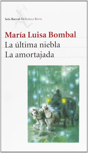 La ultima niebla. La amortajada (Spanish Edition): Maria Luisa Bombal