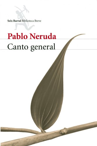 9788432211928: Canto General/ General Song (Seix Barral Biblioteca Breve) (Spanish Edition)