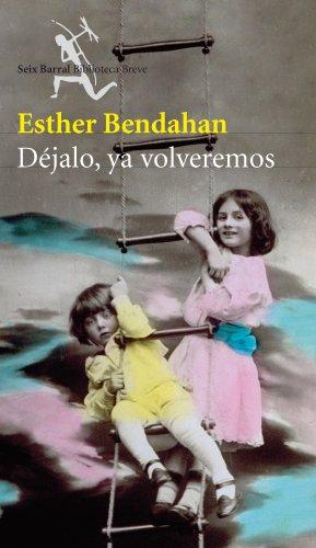 9788432212185: Déjalo, ya volveremos (Biblioteca Breve)
