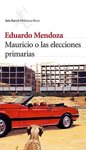 9788432212208: Mauricio o las elecciones primarias (Biblioteca Breve)