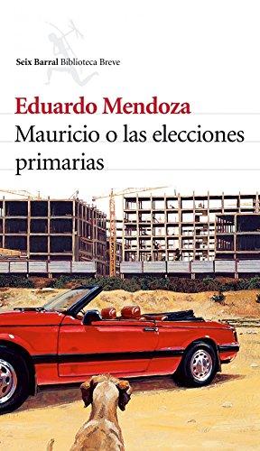 9788432212215: Mauricio o las elecciones primarias (Biblioteca Breve)