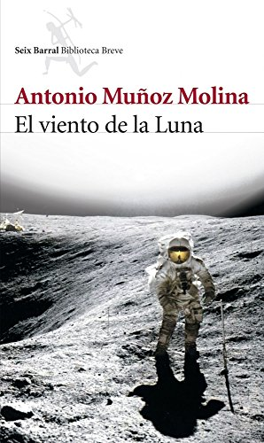 El Viento De La Luna/ the Wind: Antonio Munoz Molina