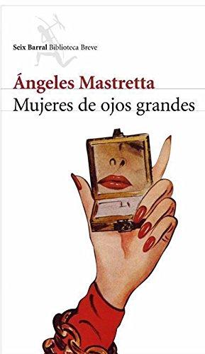 9788432212468: Mujeres de ojos grandes (Biblioteca Breve)