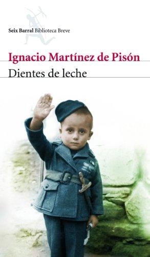 9788432212475: Dientes de leche/ Milk Teeth (Seix Barral Biblioteca Breve) (Spanish Edition)