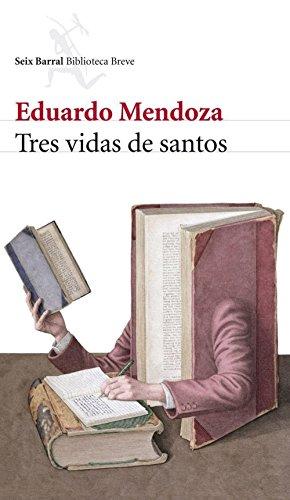 Tres vidas de santos: Eduardo Mendoza