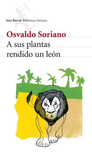 A sus plantas rendido un leà n: Soriano, Osvaldo
