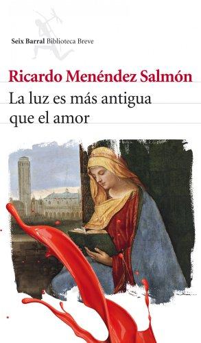 9788432212956: La luz es mas antigua que el amor (Spanish Edition)