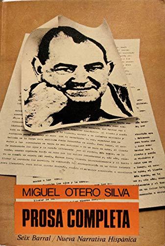 Prosa completa: Opiniones sobre arte y poltica: Miguel Otero Silva